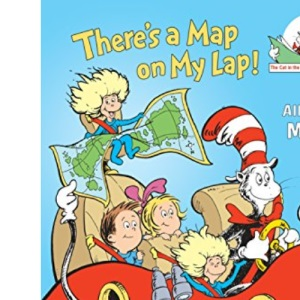 There's a Map on My Lap!: All about Maps (Cat in the Hat's Learning Library (Hardcover))