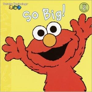 So Big! (Sesame Street) (Sesame Beginnings Level 2)