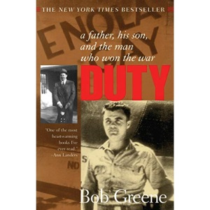 Duty: A Father, His Son and the Man Who Won the War