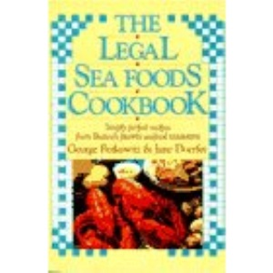 The Legal Sea Foods Cookbook: Simply Perfect Recipes from Boston's Favorite Seafood Restaurant