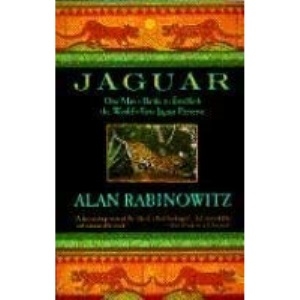 Jaguar: One Man's Battle to Establish the World's First Jaguar Preserve