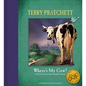 Where's My Cow?: A Discworld Picture Book (Discworld Novels)