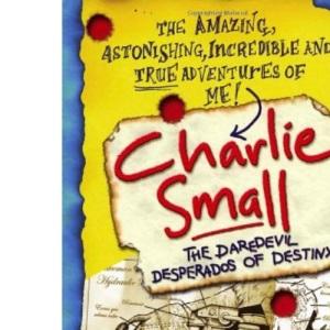 Charlie Small: The Daredevil Desperados of Destiny