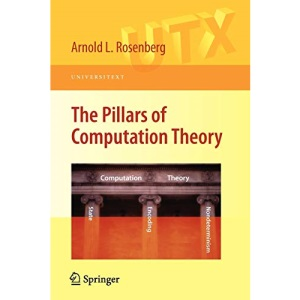 The Pillars of Computation Theory: State, Encoding, Nondeterminism (Universitext)