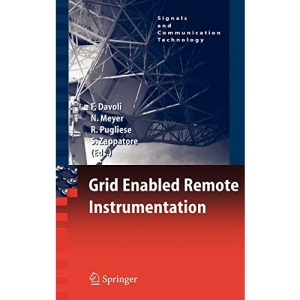 Grid Enabled Remote Instrumentation (Signals and Communication Technology)