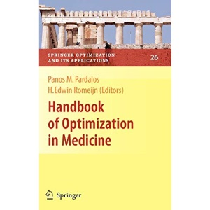 Handbook of Optimization in Medicine: 26 (Springer Optimization and Its Applications)