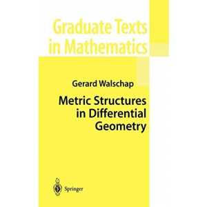 Metric Structures in Differential Geometry (Graduate Texts in Mathematics)