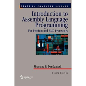 Introduction to Assembly Language Programming: For Pentium and RISC Processors (Texts in Computer Science)