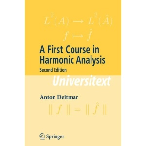 A First Course in Harmonic Analysis (Universitext)