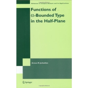 Functions of a-Bounded Type in the Half-Plane (Advances in Complex Analysis and Its Applications)