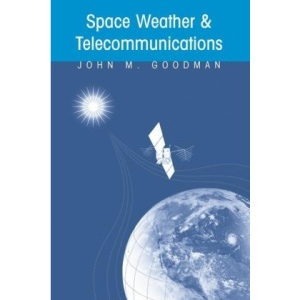 Space Weather & Telecommunications (The Springer International Series in Engineering and Computer Science)