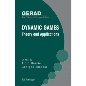 Dynamic Games: Theory and Applications (Gerad 25th Anniversary)