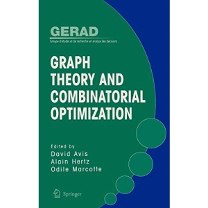 Graph Theory and Combinatorial Optimization (Gerad 25th Anniversary)