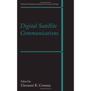 Digital Satellite Communications (Information Technology: Transmission, Processing and Storage)