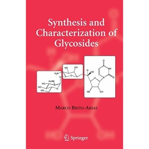 Synthesis and Characterization of Glycosides