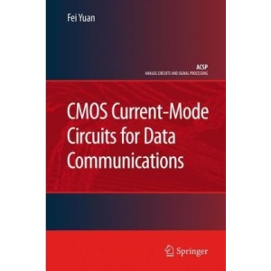CMOS Current-Mode Circuits for Data Communications (Analog Circuits and Signal Processing)