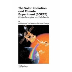 The Solar Radiation and Climate Experiment (SORCE): Mission Description and Early Results
