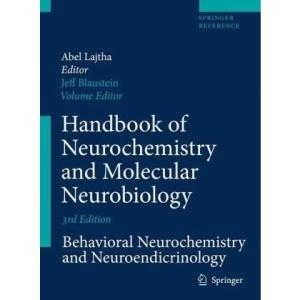 Handbook of Neurochemistry and Molecular Neurobiology: Behavioral Neurochemistry, Neuroendocrinology and Molecular Neurobiology