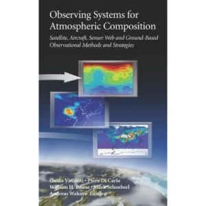 Observing Systems for Atmospheric Composition: Satellite, Aircraft, Sensor Web and Ground-Based Observational Methods and Strategies