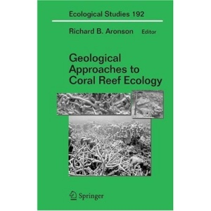 Geological Approaches to Coral Reef Ecology (Ecological Studies)