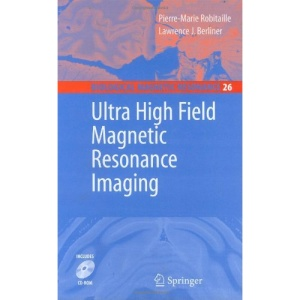 Ultra High Field Magnetic Resonance Imaging (Biological Magnetic Resonance)