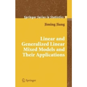 Linear and Generalized Linear Mixed Models and Their Applications (Springer Series in Statistics)