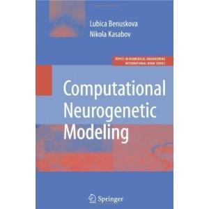Computational Neurogenetic Modeling (Topics in Biomedical Engineering. International Book Series)