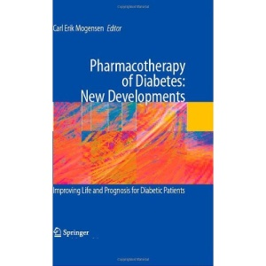 Pharmacotherapy of Diabetes: New Developments: Improving Life and Prognosis for Diabetic Patients