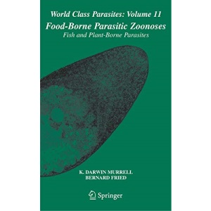 Food-Borne Parasitic Zoonoses: Fish and Plant-Borne Parasites: 11 (World Class Parasites)