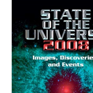 State of the Universe 2008: New Images, Discoveries, and Events (Springer Praxis Books / Popular Astronomy)