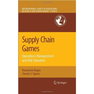 Supply Chain Games: Operations Management and Risk Valuation (International Series in Operations Research & Management Science)