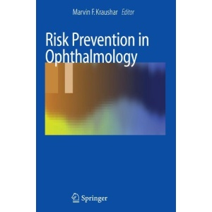 Risk Prevention in Ophthalmology: Practical Guidelines for Physicians