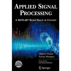 Applied Signal Processing: A MATLAB-Based Proof of Concept (Signals and Communication Technology)