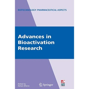 Advances in Bioactivation Research (Biotechnology: Pharmaceutical Aspects)