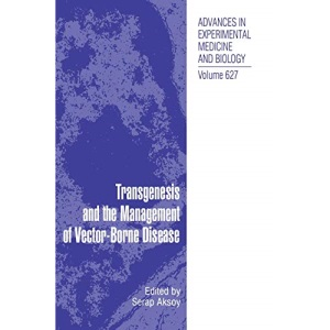 Transgenesis and the Management of Vector-Borne Disease (Advances in Experimental Medicine and Biology)