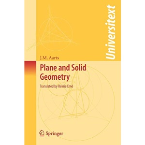 Plane and Solid Geometry: Selected Topics in Plane and Solid Geometry (Universitext)