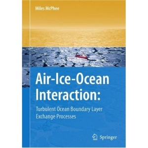 Air-Ice-Ocean Interaction: Turbulent Ocean Boundary Layer Exchange Processes: Turbulent Ocean Boundary Llyer Exchange Processes