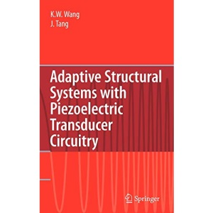Adaptive Structural Systems with Piezoelectric Transducer Circuitry: Structural Control and Health Monitoring