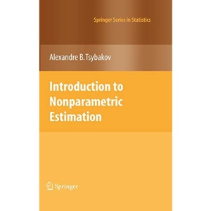 Introduction to Nonparametric Estimation (Springer Series in Statistics)