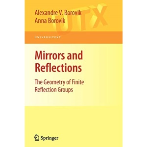 Mirrors and Reflections: The Geometry of Finite Reflection Groups: The Geometry of Finite and Affine Reflection Groups (Universitext)
