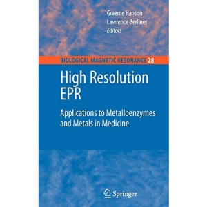 High Resolution EPR: Applications to Metalloenzymes and Metals in Medicine (Biological Magnetic Resonance)
