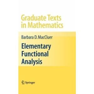 Elementary Functional Analysis (Graduate Texts in Mathematics)