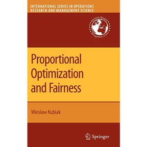 Proportional Optimization and Fairness (International Series in Operations Research & Management Science)