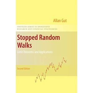 Stopped Random Walks: Limit Theorems and Applications (Springer Series in Operations Research and Financial Engineering)
