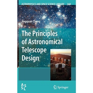 The Principles of Astronomical Telescope Design: 360 (Astrophysics and Space Science Library)