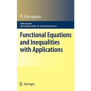 Functional Equations and Inequalities with Applications (Springer Monographs in Mathematics)