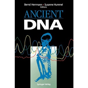 Ancient DNA: Recovery and Analysis of Genetic Material from Paleontological, Archaeological, Museum, Medical, and Forensic Specimens