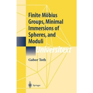 Finite Möbius Groups, Minimal Immersions of Spheres, and Moduli (Universitext)