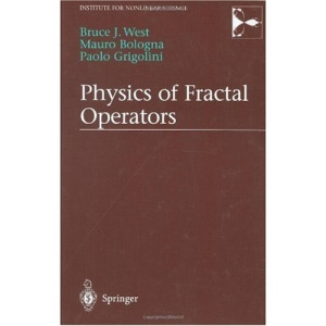 Physics of Fractal Operators (Institute for Nonlinear Science)