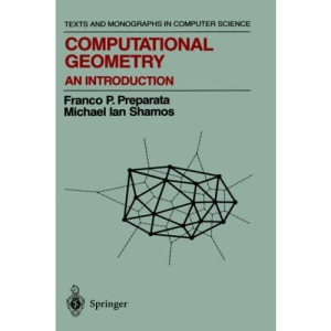 Computational Geometry: An Introduction (Monographs in Computer Science)